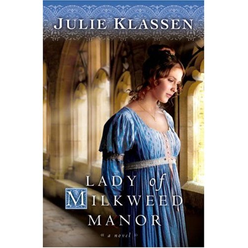 Lady of Milkweed Manor – Julie Klassen (Historical Fiction)